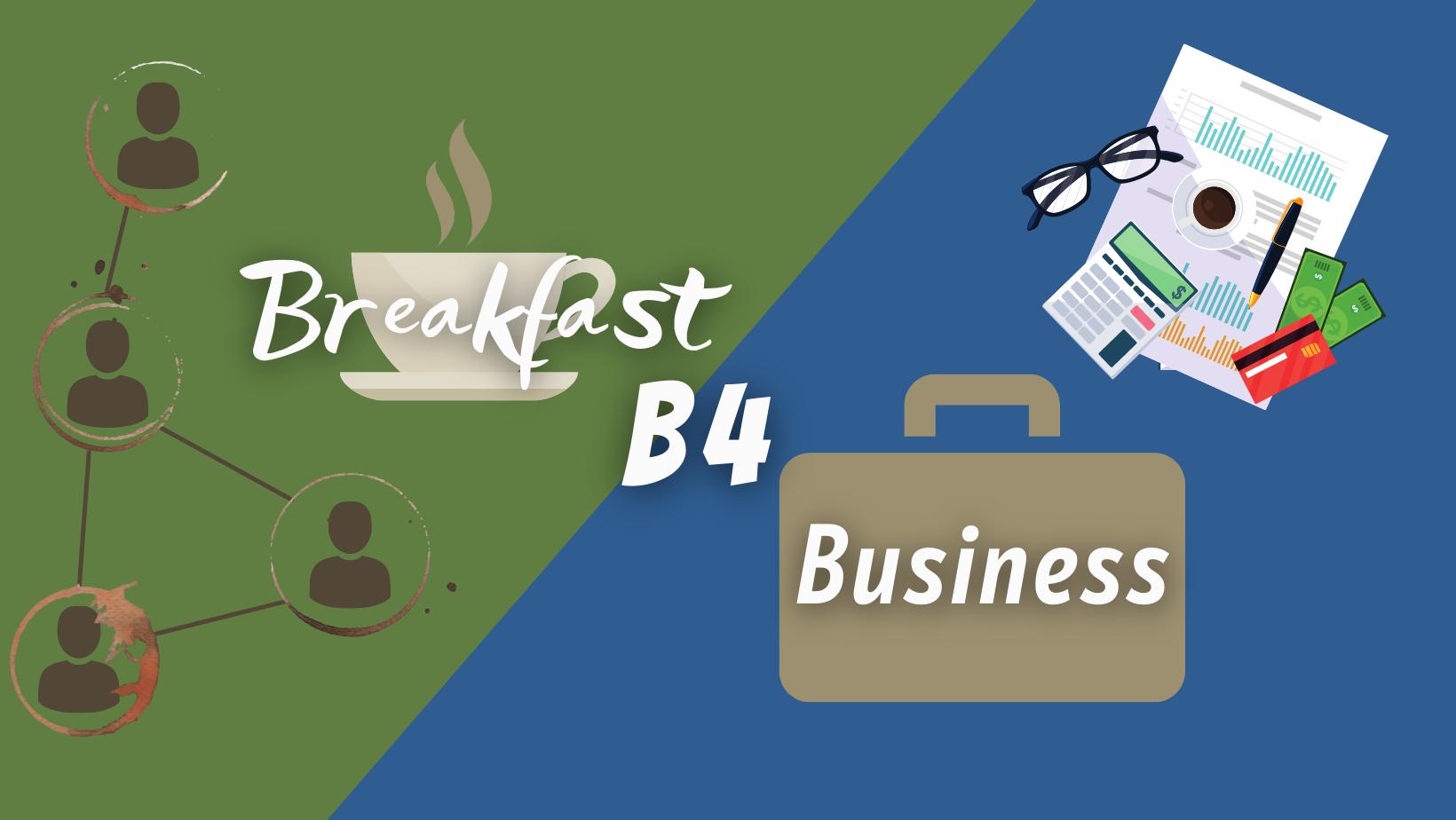 Breakfast B4 Business